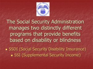 The difference between Supplemental Security Income (SSI) and Social Security Disability Insurance (SSDI)